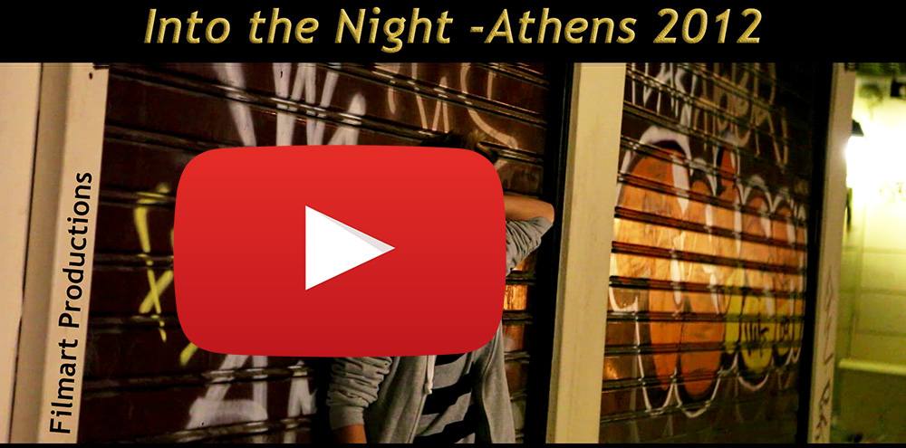 INTO THE NIGHT -ATHENS 2012 (55K views)